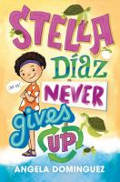 Cover image for Stella Díaz never gives up
