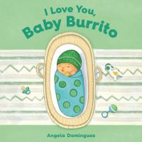 Cover image for I love you, baby burrito