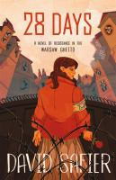 Cover image for 28 days : a novel of resistance in the Warsaw Ghetto