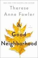 Cover image for A good neighborhood : a novel