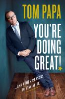 Cover image for You're doing great! : and other reasons to stay alive