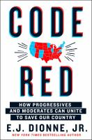 Cover image for Code red : how progressives and moderates can unite to save our country