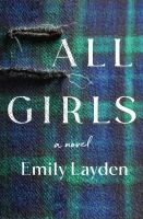 Cover image for All girls : a novel