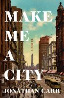 Cover image for Make me a city : a novel