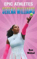 Cover image for Epic athletes : Serena Williams