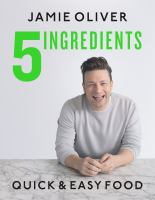 Cover image for 5 ingredients : quick & easy food