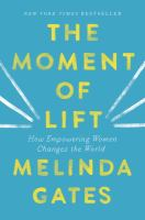 Cover image for The moment of lift : how empowering women changes the world