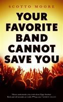 Cover image for Your favorite band cannot save you