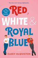 Cover image for Red, white & royal blue : a novel
