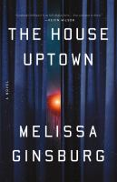 Cover image for The house uptown : a novel
