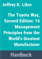 Cover image for The Toyota way : 14 management principles from the world's greatest manufacturer