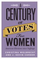 Cover image for A century of votes for women : American elections since suffrage