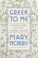 Cover image for Greek to me : adventures of the comma queen