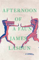 Cover image for Afternoon of a faun : a novel