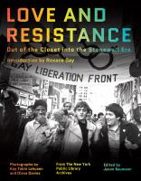 Cover image for Love and resistance : out of the closet into the Stonewall era