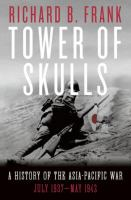 Cover image for Tower of skulls : a history of the Asia-Pacific war, July 1937-May 1942