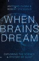 Cover image for When brains dream : exploring the science and mystery of sleep