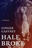 Cover image for Half broke : a memoir
