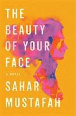 Cover image for The beauty of your face : a novel