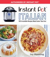 Cover image for Instant Pot Italian : 100 irresistible recipes made easier than ever