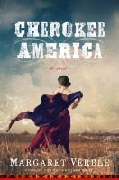 Cover image for Cherokee America : a novel