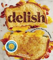 Cover image for Delish : eat like every day's the weekend