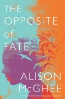 Cover image for The opposite of fate : a novel