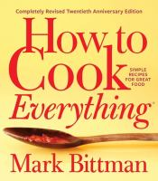 Cover image for How to cook everything. : simple recipes for great food