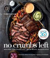 Cover image for No crumbs left : recipes for everyday food made marvelous