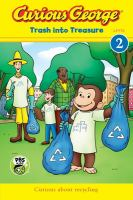 Cover image for Curious George : trash into treasure