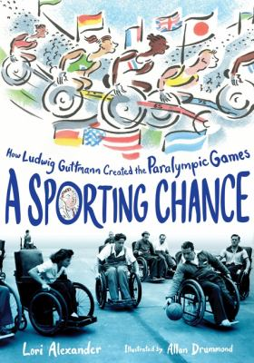 Cover image for A sporting chance : how Ludwig Guttmann created the Paralympic Games
