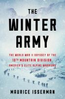 Cover image for The winter army : the World War II odyssey of the 10th Mountain Division, America's elite alpine warriors
