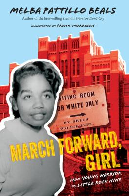 Cover image for March forward, girl : from young warrior to Little Rock Nine