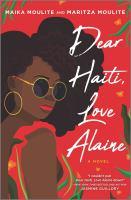 Cover image for Dear Haiti, love Alaine : a novel