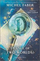 Cover image for D : (a tale of two worlds) : a novel