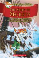 Cover image for The ship of secrets : the tenth adventure in the kingdom of fantasy