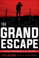 Cover image for The grand escape : the greatest prison breakout of the 20th century