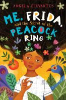 Cover image for Me, Frida, and the secret of the peacock ring