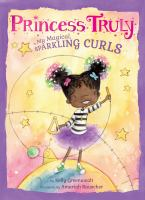Cover image for Princess Truly in my magical, sparkling curls