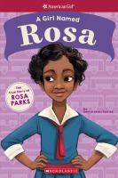 Cover image for A girl named Rosa : the true story of Rosa Parks