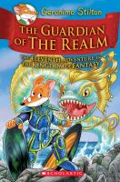 Cover image for The guardian of the realm : the eleventh adventure in the kingdom of fantasy