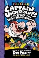 Cover image for Captain Underpants and the wrath of the wicked Wedgie Woman