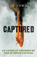 Cover image for Captured : an American prisoner of war in North Vietnam