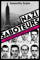 Cover image for Nazi saboteurs : Hitler's secret attack on America