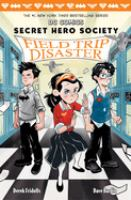 Cover image for Secret Hero Society. Field trip disaster