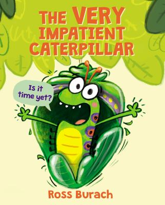 Cover image for The very impatient caterpillar : am I a butterfly yet?