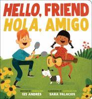 Cover image for Hello, Friend = Hola, Amigo