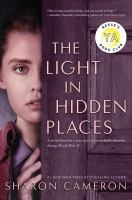 Cover image for The light in hidden places : a novel based on the true story of Stefania Podg©đrska