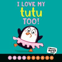 Cover image for I love my tutu too!