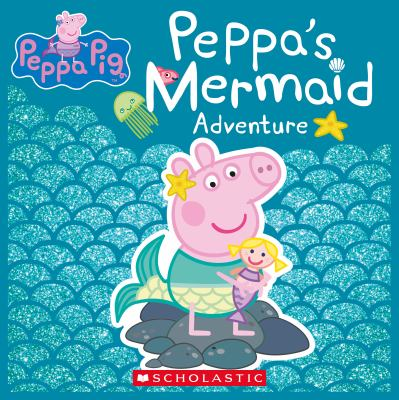 Cover image for Peppa's Mermaid Adventure